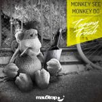 Monkey See Monkey Do - Tommy Trash