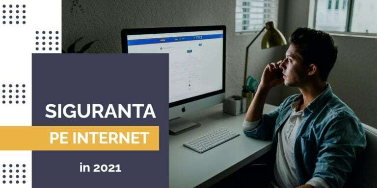 Siguranta pe internet in 2021